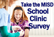 Take the MISD School Clinic Survey